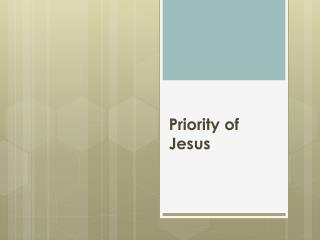 Priority of Jesus
