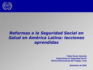Reformas a la Seguridad Social en Salud en Am�rica Latina: lecciones aprendidas