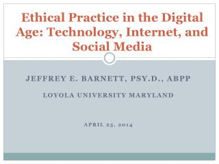 Ethical Practice in the Digital Age: Technology, Internet, and Social Media