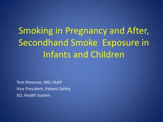 Smoking in Pregnancy and After, Secondhand Smoke  Exposure in Infants and Children
