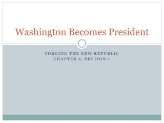 Washington Becomes President