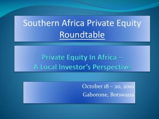 Private Equity In Africa –  A Local Investor's Perspective