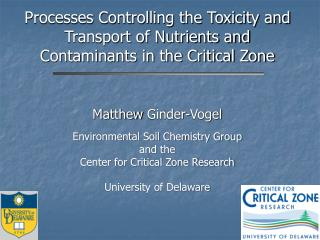 Processes Controlling the Toxicity and Transport of Nutrients and Contaminants in the Critical Zone