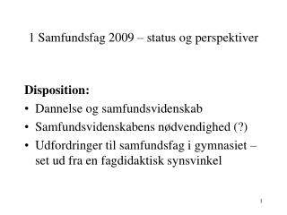 1  Samfundsfag 2009 – status og perspektiver