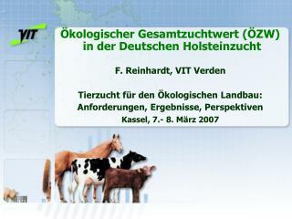 kologischer Gesamtzuchtwert  ZW  in der Deutschen Holsteinzucht  F. Reinhardt, VIT Verden  Tierzucht f r den  kologisch