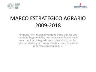 MARCO ESTRATEGICO AGRARIO 2009-2018