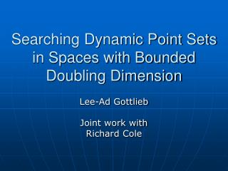 Searching Dynamic Point Sets in Spaces with Bounded Doubling Dimension