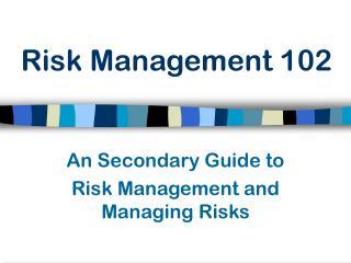 Risk Management 102