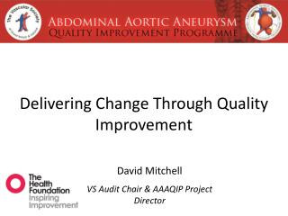 Delivering Change Through Quality Improvement