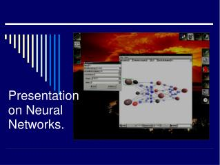 Presentation on Neural Networks.