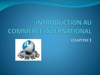 INTRODUCTION AU COMMERCE INTERNATIONAL