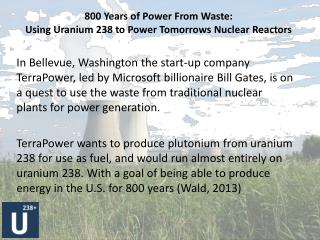 800 Years of Power From Waste: Using Uranium 238 to Power Tomorrows Nuclear Reactors