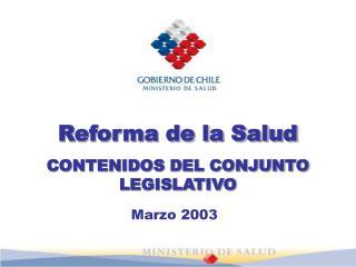 Reforma de la Salud CONTENIDOS DEL CONJUNTO LEGISLATIVO