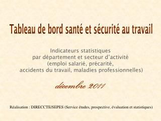 Réalisation : DIRECCTE/SEPES (Service études, prospective, évaluation et statistiques)