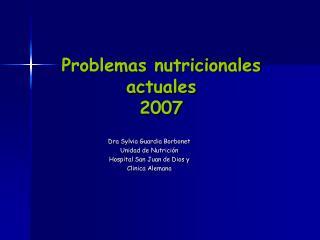 Problemas nutricionales actuales 2007
