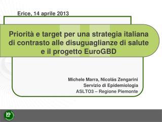 Michele Marra, Nicol á s Zengarini Servizio di Epidemiologia ASLTO3 – Regione Piemonte