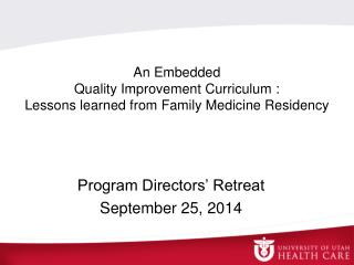 An Embedded  Quality Improvement Curriculum : Lessons learned from Family Medicine Residency