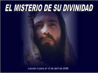 EL MISTERIO DE SU DIVINIDAD