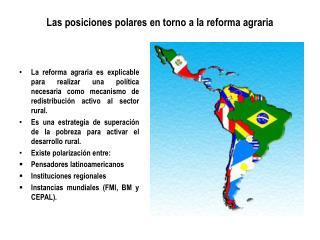 Las posiciones polares en torno a la reforma agraria