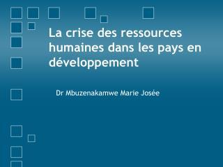 La crise des ressources humaines dans les pays en développement