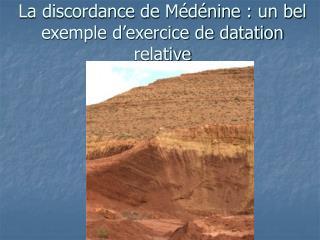 La discordance de Médénine : un bel exemple d'exercice de datation relative