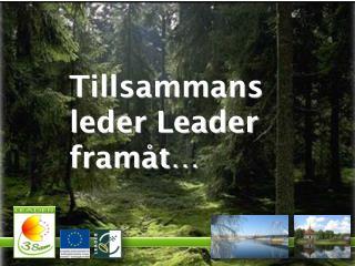 Tillsammans leder Leader  framåt…