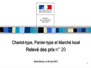 Chariot-type, Panier-type et Marché local Relevé des prix  n° 20 Saint-Denis, le 20 mai 2011