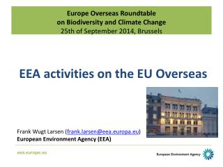 Europe  Overseas Roundtable  on  Biodiversity and Climate Change  25th of September 2014, Brussels