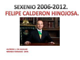 SEXENIO  2006-2012 .