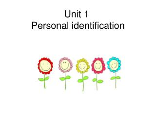 Unit 1  Personal identification