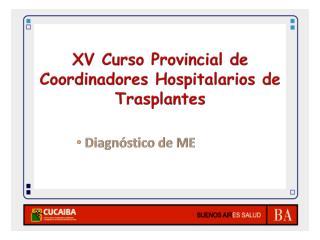 XV Curso Provincial de Coordinadores Hospitalarios de  Trasplantes