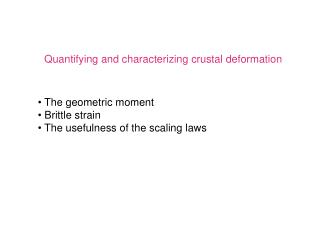 Quantifying and characterizing crustal deformation