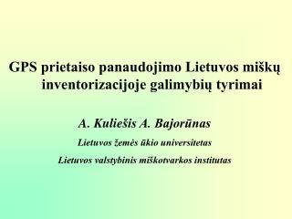 GPS prietaiso panaudojimo Lietuvos miškų inventorizacijoje galimybių tyrimai