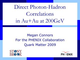 Direct Photon-Hadron Correlations  in Au+Au at 200GeV