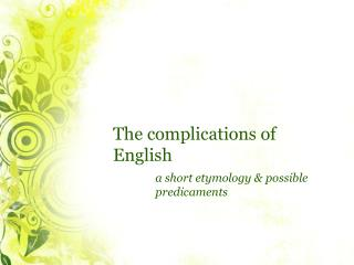 The complications of English