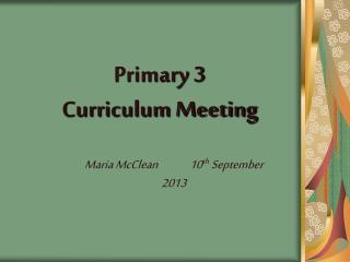 Primary 3 Curriculum Meeting