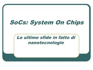 SoCs: System On Chips