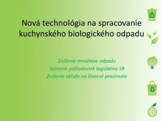 Nová technológia na spracovanie kuchynského biologického odpadu