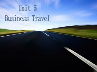 Unit 5 Business Travel