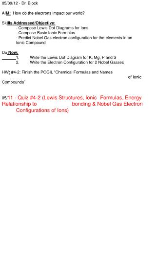 05/09/12 - Dr. Block AI M:   How do the electrons impact our world? Sk ills Addressed/Objective: