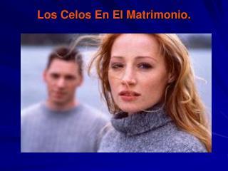 Los Celos En El Matrimonio.