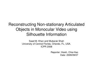 Reconstructing Non-stationary Articulated Objects in Monocular Video using Silhouette Information