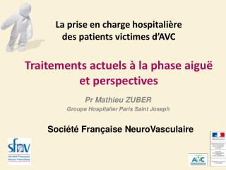 La prise en charge hospitali re  des patients victimes d AVC  Traitements actuels   la phase aigu   et perspectives