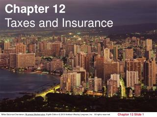 Chapter 12   Taxes and Insurance