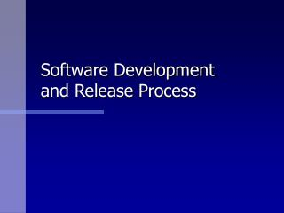 Software Development and Release Process