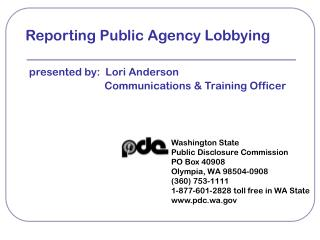 Washington State Public Disclosure Commission PO Box 40908 Olympia, WA 98504-0908 (360) 753-1111