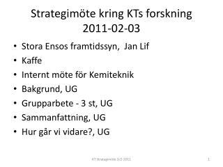 Strategimöte  kring  KTs  forskning 2011-02-03