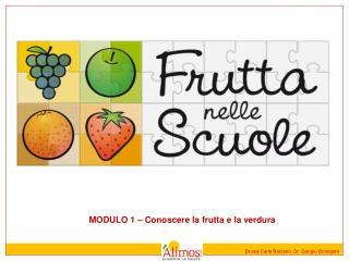 MODULO 1   Conoscere la frutta e la verdura