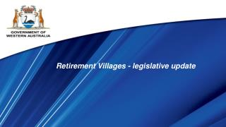 Retirement Villages - legislative update