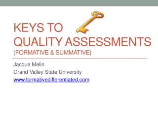 Keys to  quality assessments  (formative & summative)